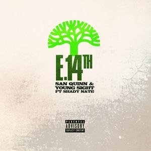 E. 14th (feat. Shady Nate & San Quinn)