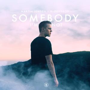 Somebody I'm Not (Cahill Edit)