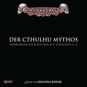 Lovecraft: Der Cthulhu Mythos Audiobook