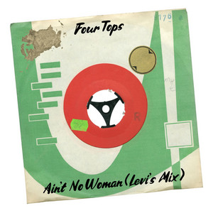 Ain't No Woman - Levi's Mix by Four Tops