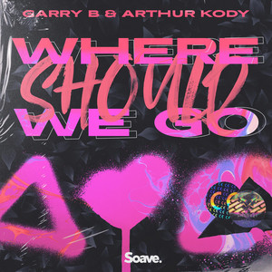 GARRY B & Arthur Kody – Where Should We Go (Studio Acapella)