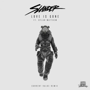 Love Is Gone (Current Value Remix)