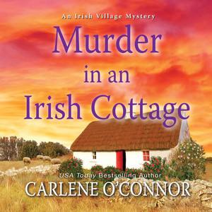 Murder in an Irish Cottage - Irish Village Mystery, Book 5 (Unabridged)