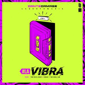 La Vibra by Dante Damage