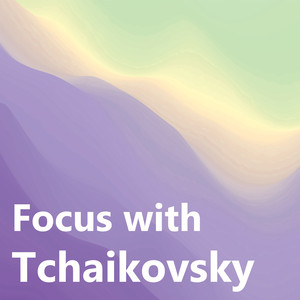 Focus with Tchaikovsky album