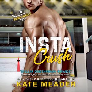 Instacrush - Rookie Rebels , Book 2 (Unabridged)
