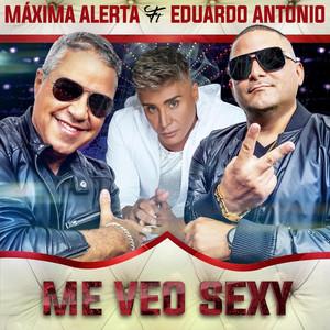 Me Veo Sexy by Maxima Alerta, Eduardo Antonio