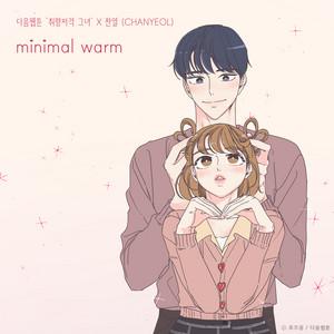 minimal warm (She is My Type♡ X CHANYEOL) by CHANYEOL