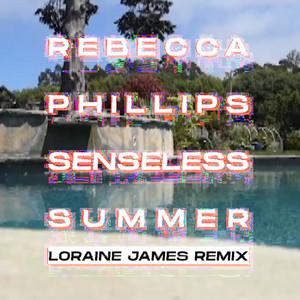 Senseless Summer (Loraine James Remix)