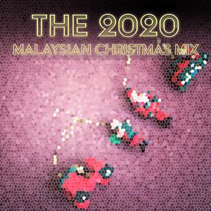 The 2020 Malaysian Christmas Mix