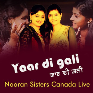 Yaar Di Gali Nooran Sisters Canada Live
