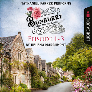 Bunburry - Episode 1-3 (A Cosy Mystery Compilation) Hörbuch kostenlos
