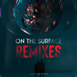 on the surface (Remixes)