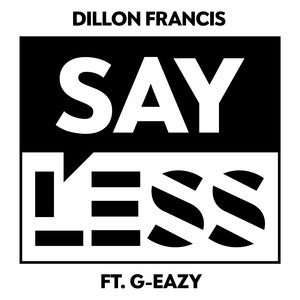 Dillon Francis, G-Eazy – Say Less (Studio Acapella)