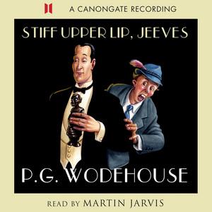 Stiff Upper Lip, Jeeves (Abridged) Audiobook