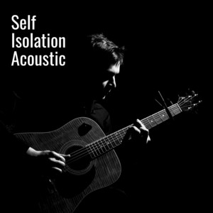 Self Isolation Acoustic