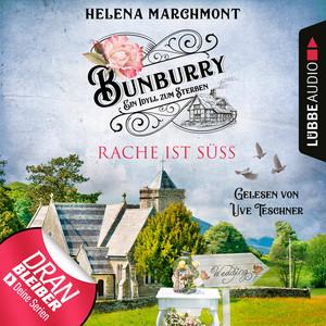 Kapitel 22 - Rache ist süß - Bunburry - Ein Idyll zum Sterben, Folge 7 by Helena Marchmont, Uve Teschner