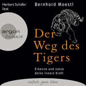 Der Weg des Tigers - Erkenne und nutze deine innere Kraft (Gekürzte Fassung) Audiobook