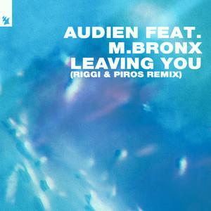 Leaving You - Riggi & Piros Remix by Audien, M.BRONX, Riggi & Piros