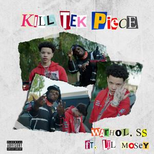 Kill Tek Piece (feat. Lil Mosey)