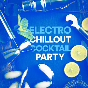 Electro Chillout Cocktail Party album