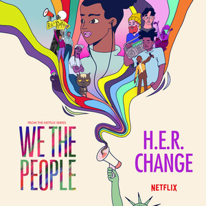 """H.E.R. - Change - from the Netflix Series """"We The People"""" Mp3 Download"""