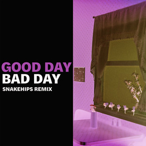 Good Day Bad Day (Snakehips Remix)
