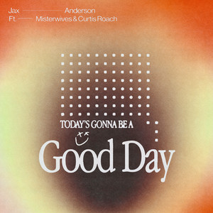 Good Day (feat. MisterWives and Curtis Roach)