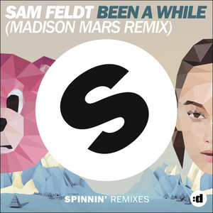 Been A While (Madison Mars Remix [Edit])