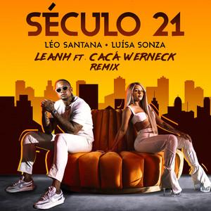 Século 21 (Leanh & Cacá Werneck Remix)