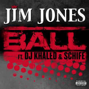 Ball (feat. DJ Khaled & Schife)