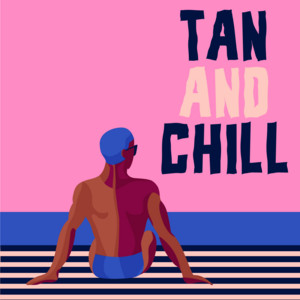 Tan And Chill