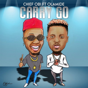 Carry Go by Chief Obi, Olamide