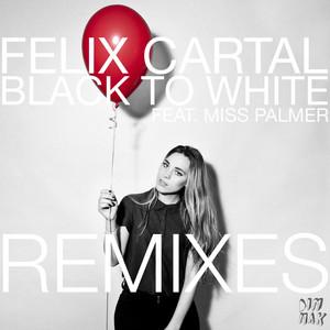 Black to White (feat. Miss Palmer) [Remixes]