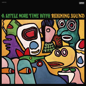 A Little More Time with Reigning Sound