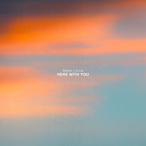 Here with You
