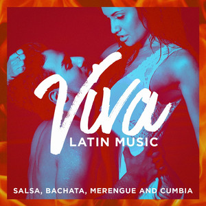 Viva Latin Music (Salsa, Bachata, Merengue And Cumbia) album