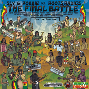 The Final Battle: Sly & Robbie vs Roots Radics (Deluxe Edition) album