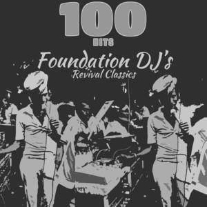 100 Hits Foundation Dj's Revival Classics