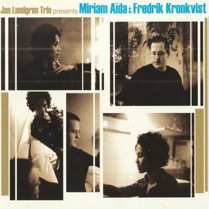 Sunny by Jan Lundgren Trio, Miriam Aida, Fredrik Kronkvist