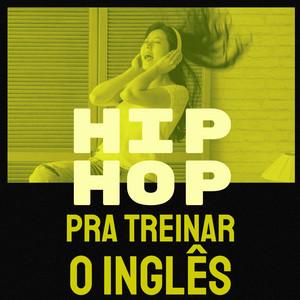 Hip Hop Pra Treinar o Inglês