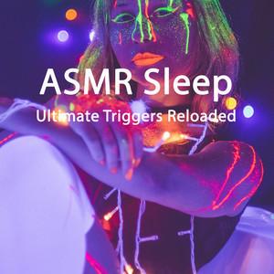 Asmr Sleep - Ultimate Triggers Reloaded