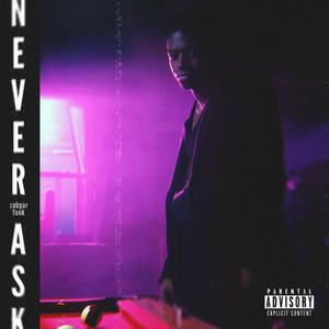 Never Ask (Subpar Funk)