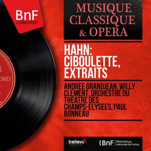Hahn: Ciboulette, extraits (Mono Version)