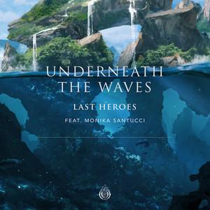 Underneath The Waves (feat. Monika Santucci)