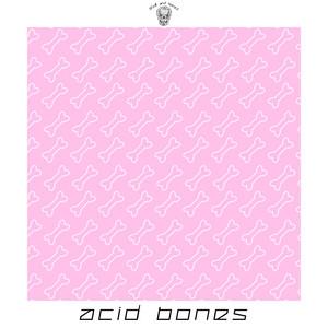 Acid Bones