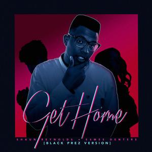 Get Home (Black Prez Version)