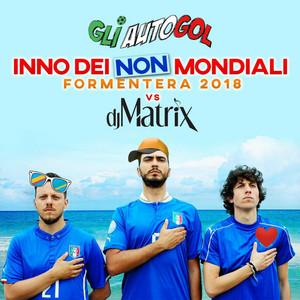 L'inno dei non mondiali (Formentera 2018) by Gli Autogol, DJ Matrix