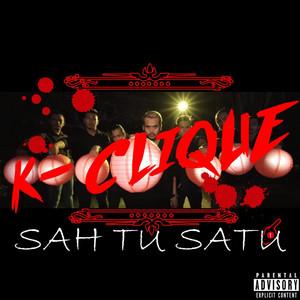 Sah Tu Satu by K-Clique
