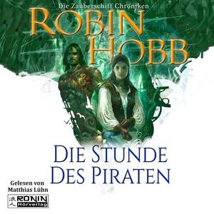 Die Stunde des Piraten - Die Zauberschiff-Chroniken 4 (Ungekürzt) Audiobook